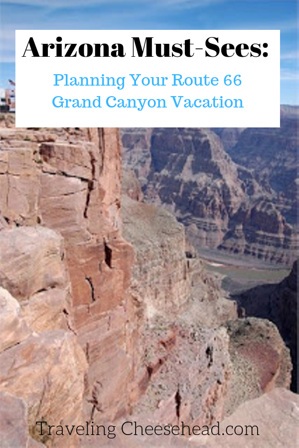 Arizona Must Sees Planning Your Route 66 Grand Canyon